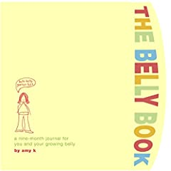 Before you get to meet your baby, you spend a swell (so to speak) nine months getting acquainted with your growing belly. The first pregnancy journal devoted 100% to you and your belly, The Belly Book is organized by trimester and includes pa...