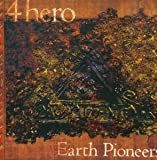 Earth Pioneers Ep By 4Hero (1997-09-29)