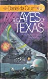 img - for The Ayes of Texas by Daniel Da Cruz (1985-10-12) book / textbook / text book