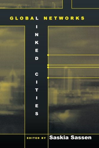 Global Networks  Linked Cities