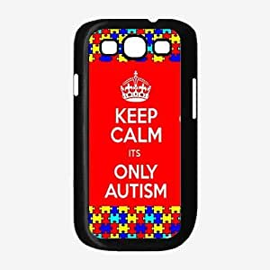 Keep Calm Its Only Autism Plastic Phone Case Back Cover Samsung Galaxy S3 I9300