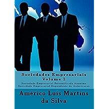 Sociedades Empresariais - Volume 2: Sociedade Empresarial Personificada Anonima - Sociedade Empresarial Dependente de Autorizacao