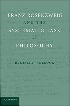 Book Franz Rosenzweig and the Systematic Task of Philosophy by Benjamin Pollock (2014-05-01)