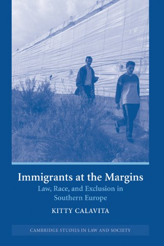 Immigrants at the Margins: Law, Race, and Exclusion in Southern Europe (Cambridge Studies in Law and Society)