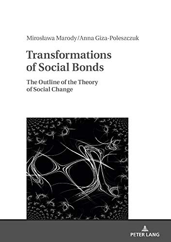 Transformations of Social Bonds: The Outline of the Theory of Social Change