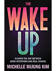The Wake Up: Closing the Gap Between Good Intentions and Real Change