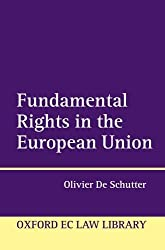Fundamental Rights in the European Union (Oxford European Union Law Library)