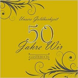 Unsere Goldhochzeit 50 Jahre Wir Gästebuch Zum 50