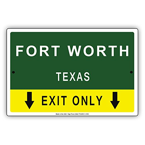 Fort Worth Texas Exit Only With Pointer Arrow Direction Way Road Signs Alert Caution Warning Aluminum Metal Tin 12