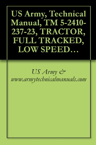 US Army, Technical Manual, TM 5-2410-237-23, TRACTOR, FULL TRACKED, LOW SPEED: DIESEL ENGINE DRIVEN, MEDIUM DRAWBAR PULL TRACTOR WITH RIPPER (NSN 2410-01-223-0350) ... (EIC: EBV) CATERPILLAR MODEL D7G