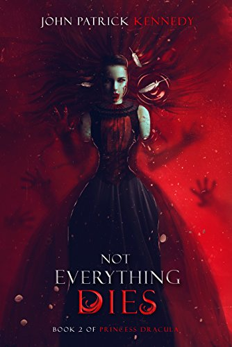 Not Everything Dies Princess Dracula ebook