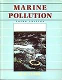 Marine Pollution, Clark, R. B., 0198546858