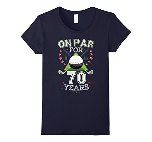 Womens Funny 70th Birthday Golfer T-Shirt On Par For 70 Years Golf Large Navy 70 Golf