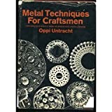 Metal Techniques for Craftsmen: A Basic Manual for Craftsmen on the Methods of Forming and Decorating Metals