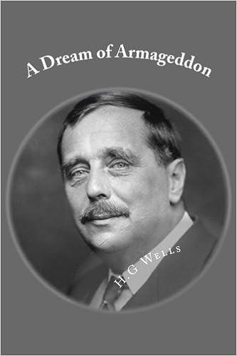 A Dream of Armageddon: Classic Literature: H G Wells