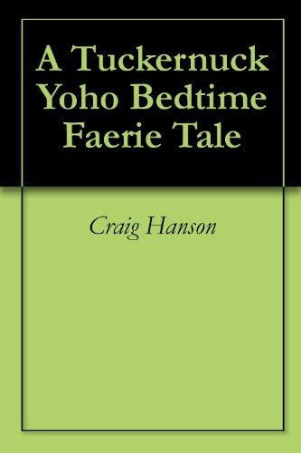 A Tuckernuck Yoho Bedtime Faerie Tale