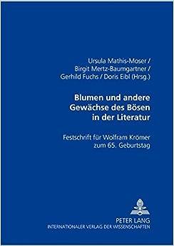 Book Blumen und andere Gewächse des Bösen in der Literatur: Festschrift für Wolfram Krömer zum 65. Geburtstag (German Edition)