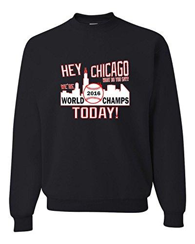 - XX-Large Black Adult Hey Chicago We're World Champs Today Sweatshirt Crewneck