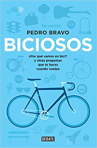 Biciosos (Spanish Edition): Pedro Bravo: 9786073130134: Amazon.com: Books