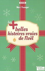 Les plus belles histoires vraies de Noël par Marc Pasteger