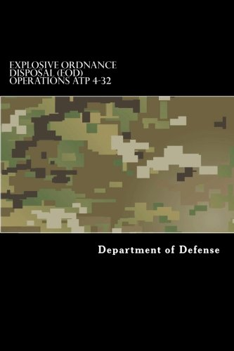 Explosive Ordnance (Explosive Ordnance Disposal (EOD) Operations ATP 4-32)