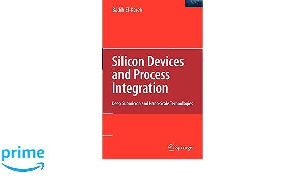 silicon devices and process integration el kareh badih