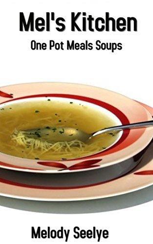 Mel's Kitchen: One Pot Meals Soups - Melody Soup