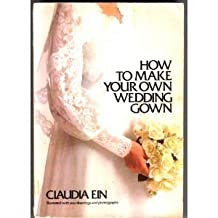 How to Make Your Own Wedding Gown