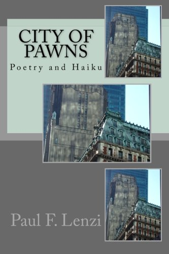 City of Pawns: A Collection of Poetry and Haiku by CreateSpace Independent Publishing Platform