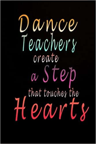 Dance Teacher Gift: Dance Teachers Create A Step That ...