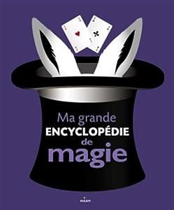 """Afficher """"Ma grande encyclopédie de magie"""""""