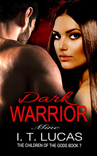 (Dark Warrior Mine (The Children Of The Gods Paranormal Romance Series Book 7) )