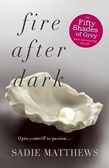 Fire After Dark (After Dark Book 1): After Dark Book 1 by [Matthews, Sadie]