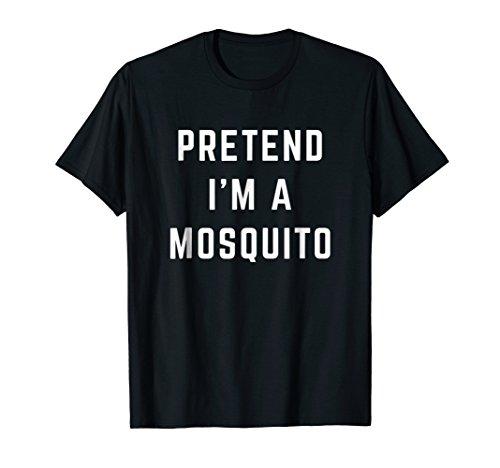 Pretend I'm a Mosquito Lazy Halloween Costume Shirt -