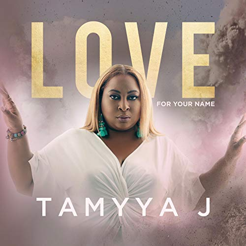 TaMyya J - Love for Your Name 2018