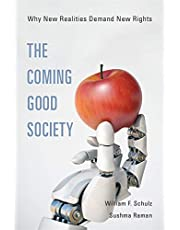 The Coming Good Society: Why New Realities Demand New Rights