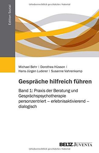 Gespräche hilfreich führen: Band 1: Praxis der Beratung und Gesprächspsychotherapie: personzentriert – erlebnisaktivierend – dialogisch (Edition Sozial)