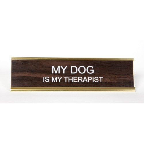"""My Dog Is My Therapist"" Engraved Office Nameplate/Plaque, 2"" x 8"", Brown and Gold"