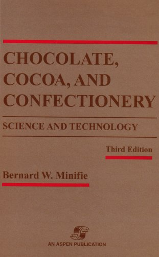 Chocolate, Cocoa, and Confectionery: Science and Technology (Chapman & Hall Food Science Book)