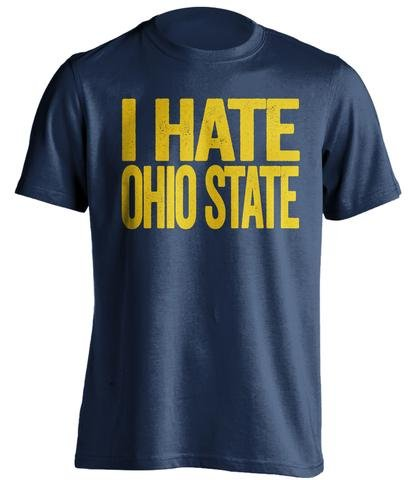 I Hate Ohio State - Haters Gonna Hate Shirt - Blue and Gold Versions - Text Design - Blue - Medium