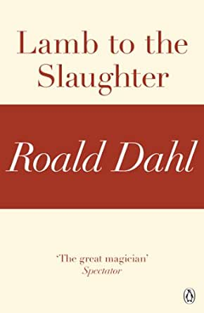 Lamb to the Slaughter (A Roald Dahl Short Story) - Kindle edition ...