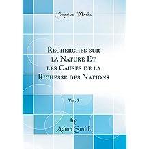Recherches sur la Nature Et les Causes de la Richesse des Nations, Vol. 5 (Classic Reprint) (French Edition)