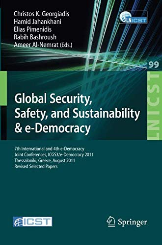 Global Security, Safety, and Sustainability: 7th International and 4th e-Democracy Joint Conferences, ICGS3/e-Democracy
