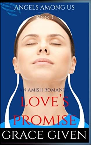 An Amish Romance: Love's Promise (Angels Among Us Amish