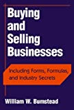 img - for Buying and Selling Businesses: Including Forms, Formulas, and Industry Secrets book / textbook / text book