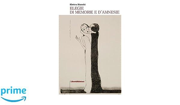 Elegie di memorie e damnesie (Italian Edition): Elettra ...