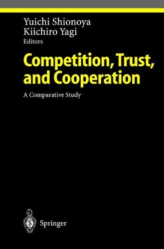 Download Competition, Trust, and Cooperation: A Comparative Study (Ethical Economy) Pdf