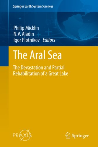the-aral-sea-the-devastation-and-partial-rehabilitation-of-a-great-lake-10178-springer-earth-system-