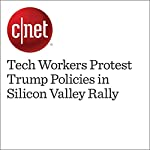 Tech Workers Protest Trump Policies in Silicon Valley Rally   Terry Collins