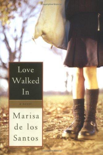 By Marisa de los Santos Love Walked In [Hardcover] pdf